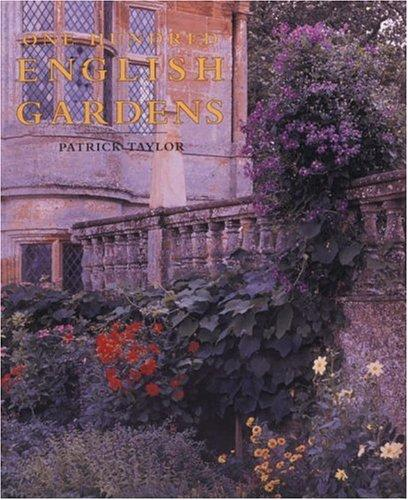 One hundred English gardens by Taylor, Patrick