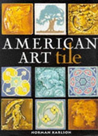 American Art Tile 1876-1941, Karlson, Norman
