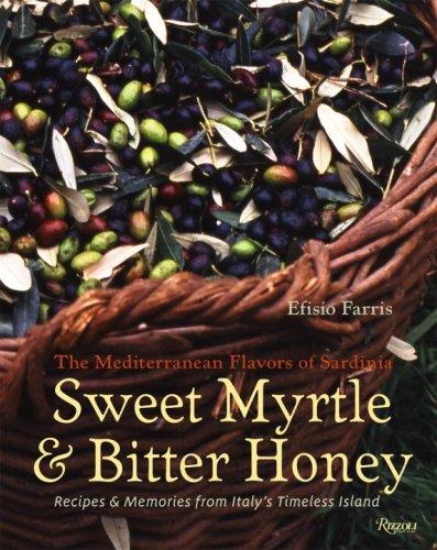 Image for Sweet Myrtle and Bitter Honey: The Mediterranean Flavors of Sardinia