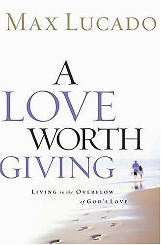 Download A Love Worth Giving