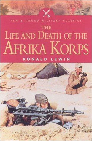 Download The life and death of the Afrika Korps