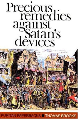 Precious remedies against Satan's devices.