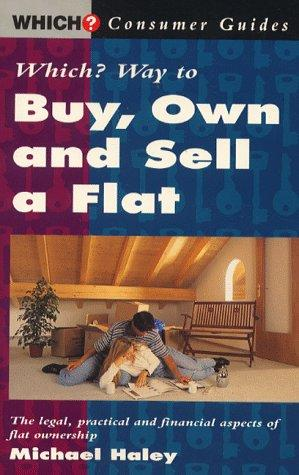 "Download ""Which?"" Way to Buy, Own and Sell a Flat (""Which?"" Consumer Guides)"