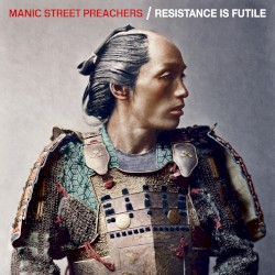 Resistance Is Futile by Manic Street Preachers