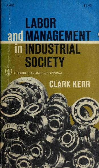 Cover of: Labor and management in industrial society. | Clark Kerr