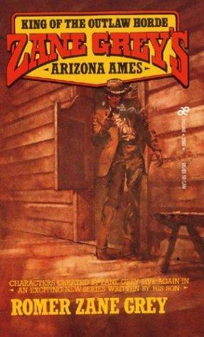 Zane Grey's Arizona Ames by Romer Grey