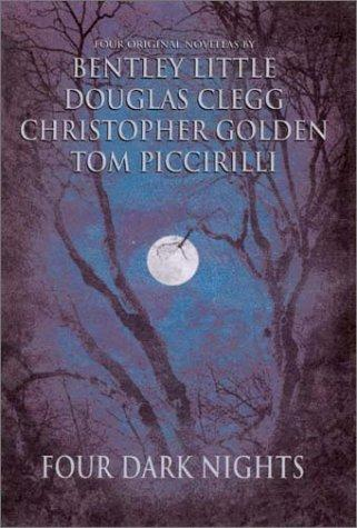 Four Dark Nights by Bentley Little, Douglas Clegg, Christopher Golden, Tom Piccirilli
