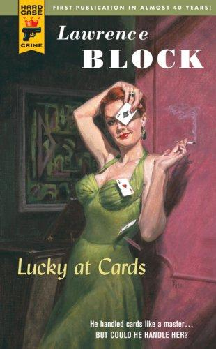 Lucky at Cards (Hard Case Crime) by Lawrence Block