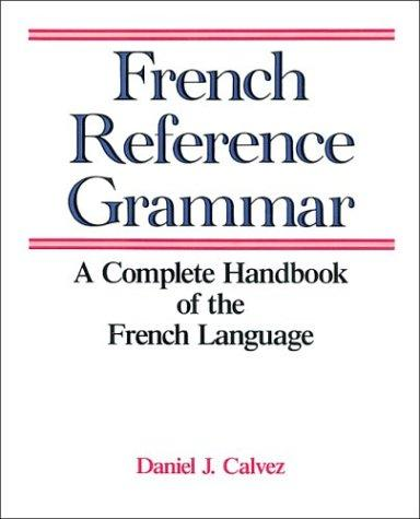French reference grammar by Daniel Calvez