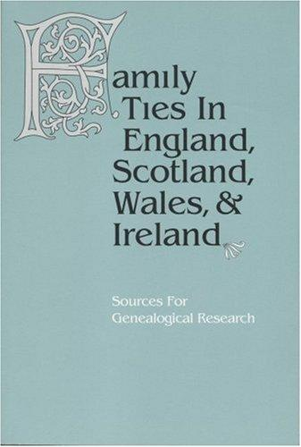 Family ties in England, Scotland, Wales & Ireland by Judith P. Reid