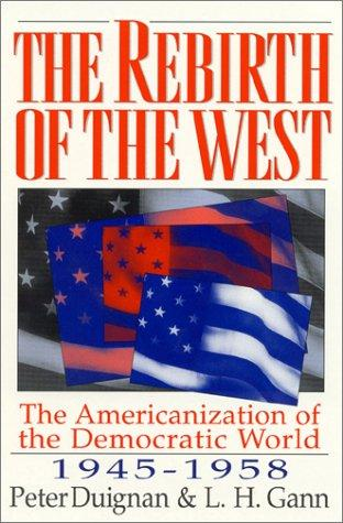 The rebirth of the West by Peter Duignan