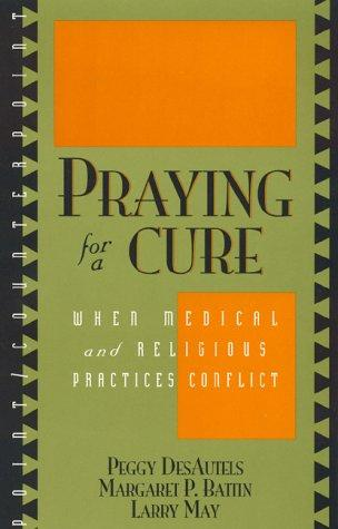 Praying for a cure by Peggy DesAutels
