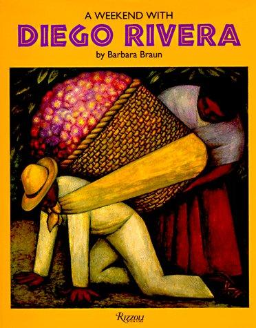 A weekend with Diego Rivera by Barbara Braun
