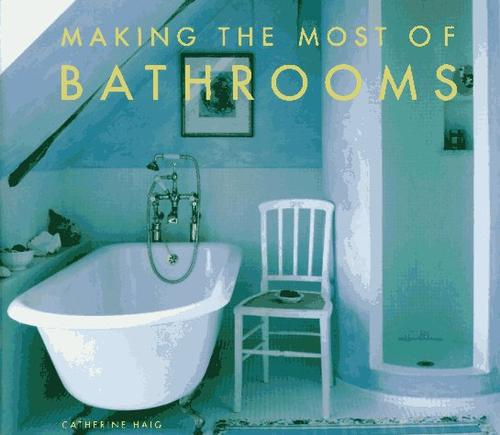 Making the most of bathrooms by Catherine Haig