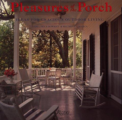 Pleasures of the Porch by Daria Price Bowman