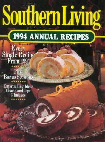 Southern Living 1994 Annual Recipes by Southern Living Magazine