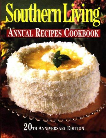 Southern Living Annual Recipes Cookbook 20th Anniversary Edition by Southern Living