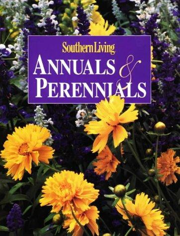 Annuals & Perennials by Southern Living Magazine