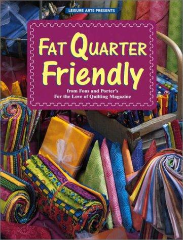 Image 0 of Fat Quarter Friendly (For the Love of Quilting)