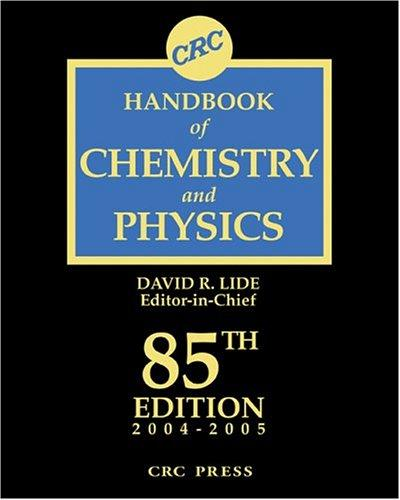 CRC Handbook Chemistry and Physics, 85th Edition by David R. Lide, David R. Lide