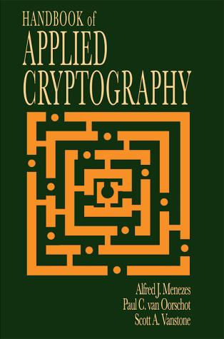 Handbook of applied cryptography by Alfred J. Menezes