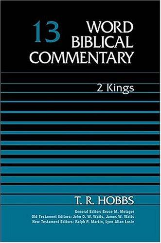 Word Biblical Commentary Vol. 13, 2 Kings by T. R. Hobbs