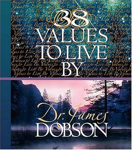 38 values to live by by James C. Dobson