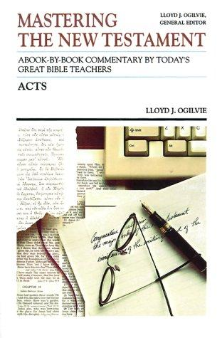 Acts (Communicator's Commentary, Vol 5) by Lloyd John Ogilvie