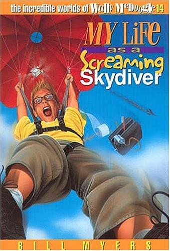 My life as a screaming skydiver by Bill Myers