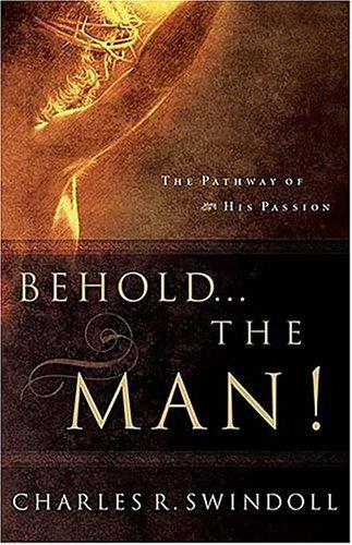Behold-- the man! by Charles R. Swindoll