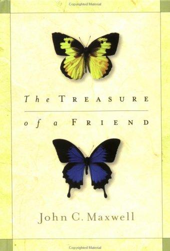 The Treasure Of A Friend by John C. Maxwell