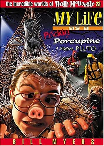 My life as a prickly porcupine from Pluto by Bill Myers