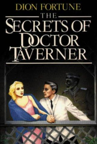 Dion Fortune's the Secrets of Dr. Taverner by Dion Fortune
