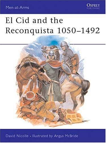 El Cid and the Reconquista 1050-1492 by David Nicolle