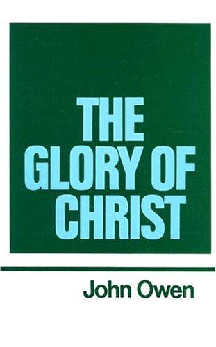 The Glory of Christ by John Owen