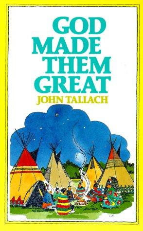 God Made Them Great by Tallach, John