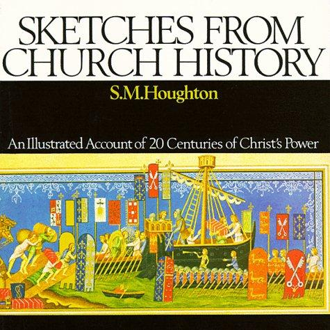 Sketches from Church History by Houghton, S. M.