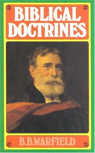 Biblical Doctrines by Warfield, Benjamin B.