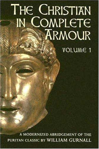 Christian in Complete Armour by Gurnall, William