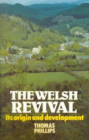 Welsh Revival, The: Its Origins & Development by Phillips, Thomas
