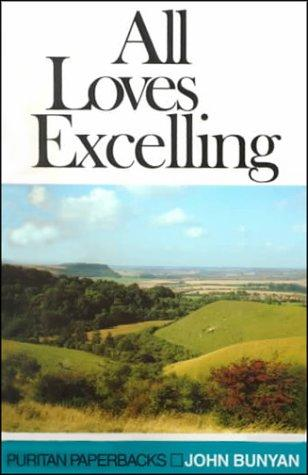 All Loves Excelling by Bunyan, John