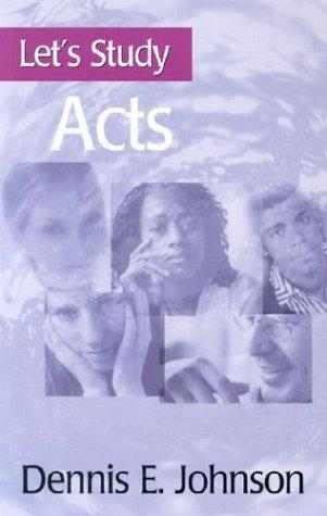 Let's study Acts by Johnson, Dennis E.