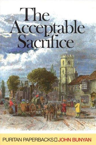 Acceptable Sacrifice by Bunyan, John