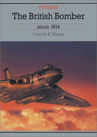 British Bomber Since 1914 by Francis Mason