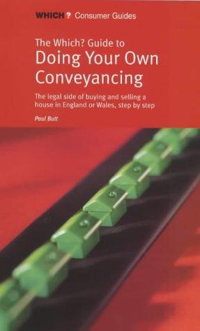 """Which?"" Guide to Doing Your Own Conveyancing (""Which?"" Consumer Guides) by Paul Butt"