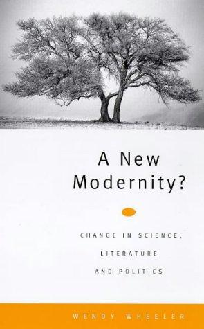 A new modernity? by Wendy Wheeler